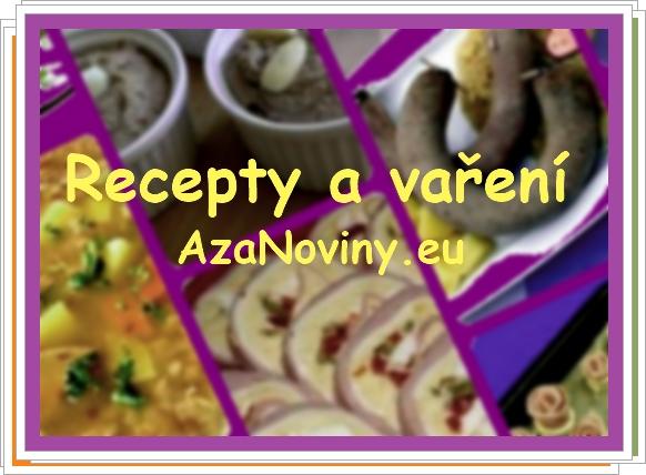 Recepty a vaření AzaNoviny.eu